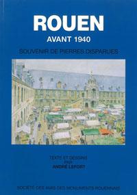 Rouen avant 1940, souvenir de pierres disparues